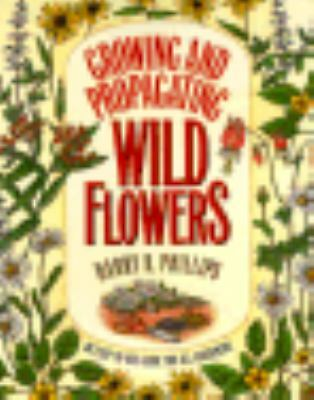 Growing and Propagating Wild Flowers, Phillips, Harry R., Good Book
