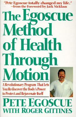 The Egoscue Method of Health Through Motion: Revolutionary Program That Lets You