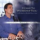 I Came to Worship You, Terry Macalmon, Good Live