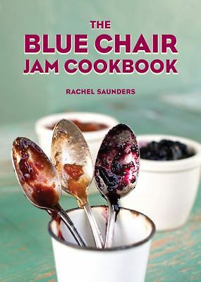 The Blue Chair Jam Cookbook, Saunders, Rachel, Good Book