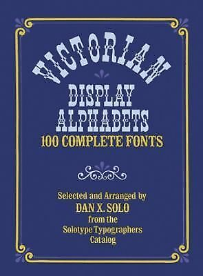 Victorian Display Alphabets (Lettering, Calligraphy, Typography), Solo, Dan X.,