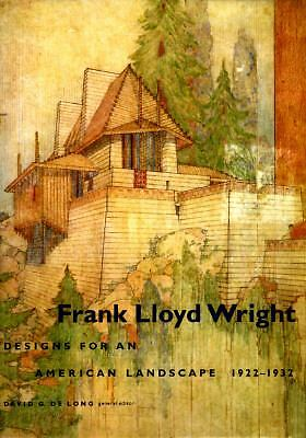 Frank Lloyd Wright: Designs for an American Landscape, 1922-1932 by Delong, Dav