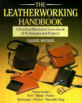 The Leatherworking Handbook: A Practical Illustrated Sourcebook Of Techniques A
