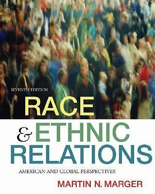 Race and Ethnic Relations : American and Global Perspectives by Martin N....