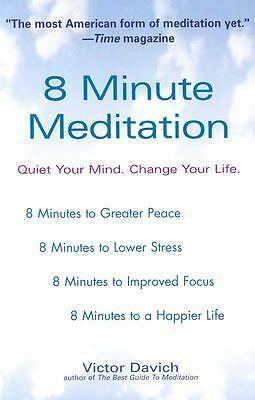 8 Minute Meditation:  Quiet Your Mind. Change Your Life., Victor Davich, Good Bo