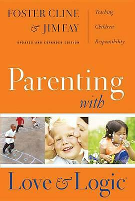 Parenting With Love And Logic (Updated and Expanded Edition), Foster Cline, Jim