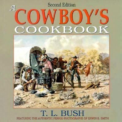 A Cowboy's Cookbook by Bush, T. L.