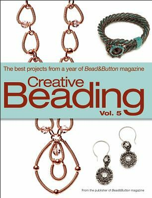 Creative Beading Vol. 5: The Best Projects from a Year of Bead&Button Magazine,