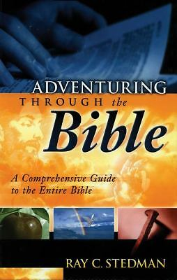 Adventuring Through the Bible:  A Comprehensive Guide to the Entire Bible, Stedm
