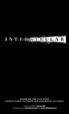 Interstellar: The Official Movie Novelization by Keyes, Greg