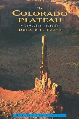 The Colorado Plateau: A Geologic History