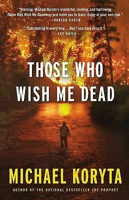 Those Who Wish Me Dead, Koryta, Michael, Good Book