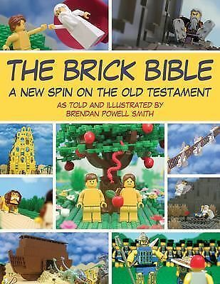 The Brick Bible: A New Spin on the Old Testament by Smith, Brendan Powell
