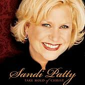 Take Hold of Christ, Sandi Patty, Good