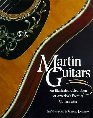 Martin Guitars: An Illustrated Celebration of America's Premier Guitarmaker by
