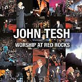 Worship at Red Rocks, John Tesh, Good