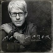 Love in Between, Matt Maher, New