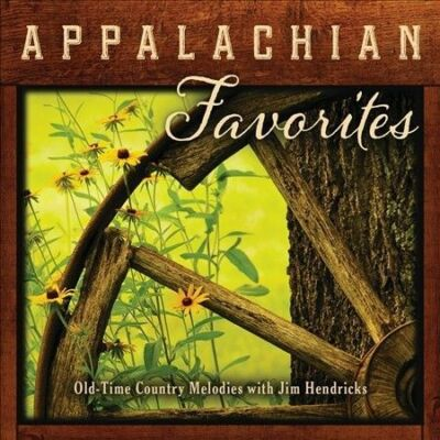 Appalachian Favorites: Old-Time Country Melodies, Jim Hendricks, New