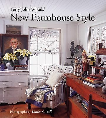 Terry John Woods' New Farmhouse Style, Terry John Woods, Good Book