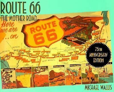Route 66: The Mother Road 75th Anniversary Edition by Michael Wallis