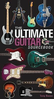 The Ultimate Guitar Sourcebook, Bacon, Tony, Good Book