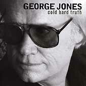 Cold Hard Truth (Mcup), George Jones, Good