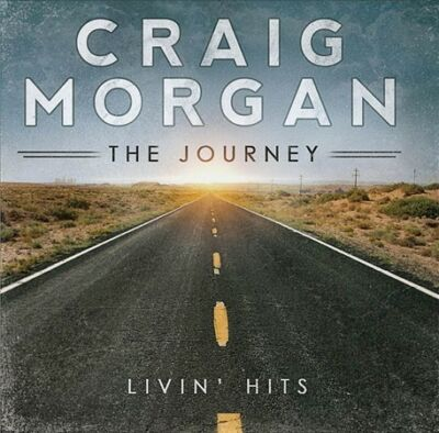 The Journey (Livin' Hits), Craig Morgan, New
