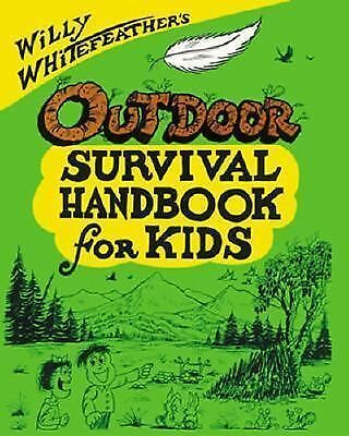 Willy Whitefeather's Outdoor Survival Handbook for Kids, Willy Whitefeather, Goo