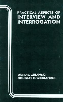 Practical Aspects of Interview and Interrogation (Practical Aspects of Criminal