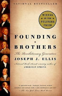 Founding Brothers: The Revolutionary Generation, Joseph J. Ellis, Good Book