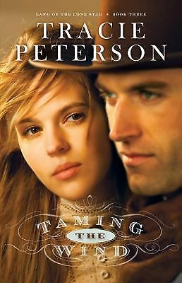 Taming the Wind (Land of the Lone Star) by Peterson, Tracie