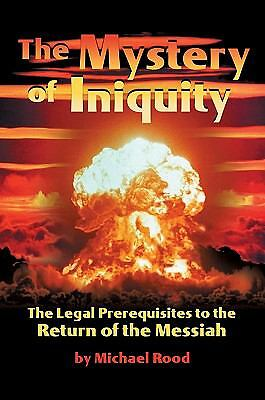 The Mystery of Iniquity: The Legal Prerequisites to the Return of the Messiah b