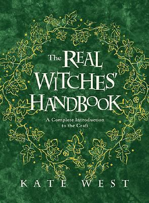 The Real Witches' Handbook: A Complete Introduction to the Craft, Kate West, Goo