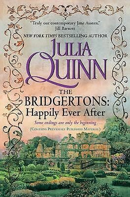 The Bridgertons: Happily Ever After by Quinn, Julia
