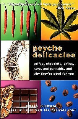 Psyche Delicacies: Coffee, Chocolate, Chiles, Kava, and Cannabis, and Why They'
