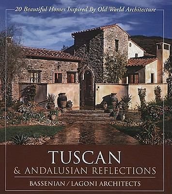 Tuscan & Andalusian Reflections: 20 Beautiful Homes Inspired By Old World Archi