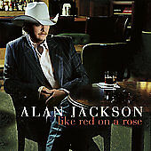 Like Red on a Rose, Alan Jackson, New