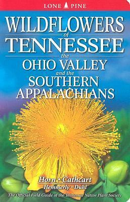 Wildflowers Of Tennessee, The Ohio Valley and the Southern Appalachians, Dennis