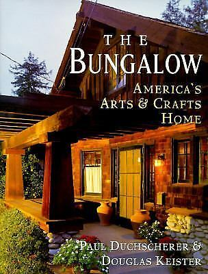 The Bungalow: America's Arts and Crafts Home, Paul Duchscherer, Good Book