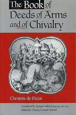 The Book of Deeds of Arms and of Chivalry: by Christine de Pizan, De Pizan, Chri