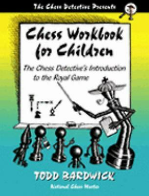 Chess Workbook for Children : The Chess Detective's Introduction to the Royal Ga