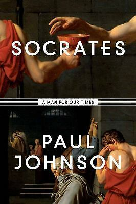 Socrates: A Man for Our Times, Johnson, Paul, Good Book