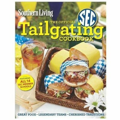 Southern Living The Official SEC Tailgating Cookbook: Great Food Legendary Teams