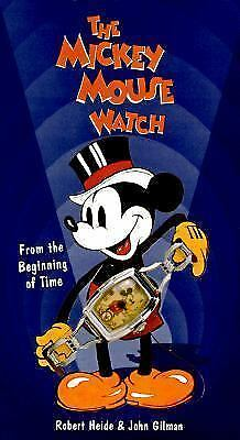 The Mickey Mouse Watch: From the Beginning of Time, John Gilman, Robert Heide, G