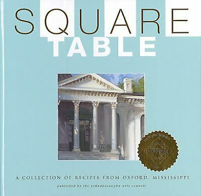 Square Table Cookbook Recipes From Oxford Mississippi by Yoknapatawpha Arts Cou