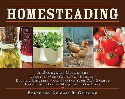 Homesteading: A Backyard Guide to Growing Your Own Food, Canning, Keeping Chicke