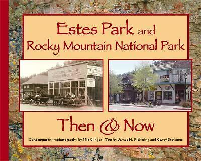 Estes Park and Rocky Mountain National Park Then & Now (Then & Now (Westcliffe)