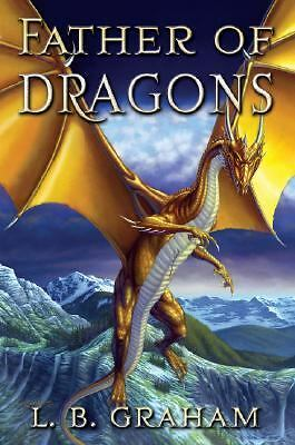 Father of Dragons (The Binding of the Blade, Book 4), L. B. Graham, Good Book