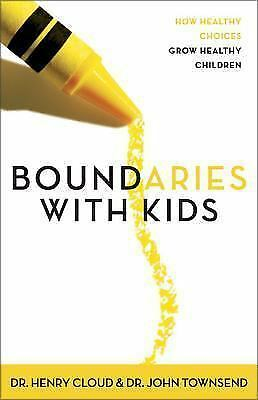Boundaries with Kids: How Healthy Choices Grow Healthy Children, Henry Cloud, Jo