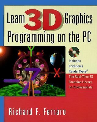Learn 3D Graphics Programming on the PC by Ferraro, Richard F.